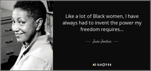 quote-like-a-lot-of-black-women-i-have-always-had-to-invent-the-power-my-freedom-requires-june-jordan-123-33-09